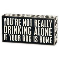 Primitives by Kathy® Drinking Alone Dog Wooden Box Sign in Black
