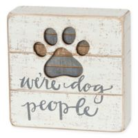 We're Dog People Slat Box Sign in Ivory