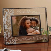 Aunts Like You 4-Inch x 6-Inch Glass Picture Frame