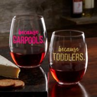 I Drink Because... Personalized 21oz. Stemless Wine Glass