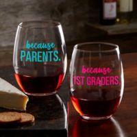 I Drink Because... Personalized Teacher 21 oz. Stemless Wine Glass
