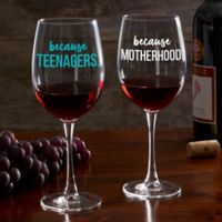 I Drink Because... Personalized 19.25 oz. Red Wine Glass