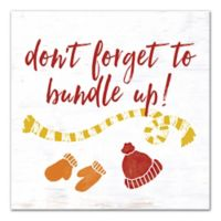 "Designs Direct ""Don't Forget to Bundle Up"" 16-Inch Square Canvas Wall Art"