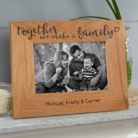 Together We Make A Family 4-Inch x 6-Inch Wood Picture Frame