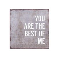 """Danya B.™ """"You Are The Best of Me"""" 15.75-Inch Metal Wall Art"""