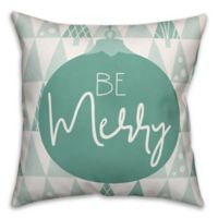 """Designs Direct """"Be Merry"""" Square Throw Pillow in Green"""