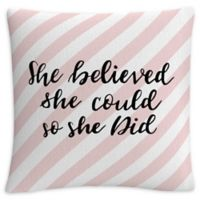 """""""She Believed She Could So She Did"""" Square Throw Pillow in Pink"""