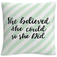 """""""She Believed She Could So She Did"""" Square Throw Pillow in Green"""