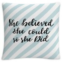 """""""She Believed She Could So She Did"""" Square Throw Pillow in Blue"""
