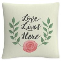 """""""Love Lives Here"""" Square Throw Pillow in White"""