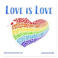 """Love Is Love"" by Michael Genhart, PhD"