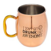 "Godinger ""I Dont Get Drunk, I Get Awesome"" Moscow Mule Mug in Copper"