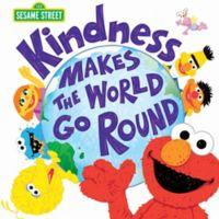 "Sesame Street ""Kindness Makes the World Go Round"" Book"