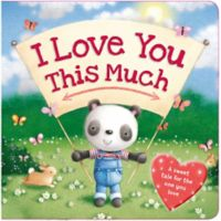 """""""I Love You This Much"""" Board Book"""
