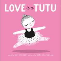 """Love Is A Tutu"" by Amy Novesky"