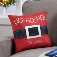 Personalized HO! HO! HO! Santa Belt 14-Inch Throw Pillow