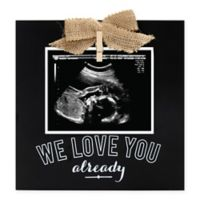 """We Love You Already"" 3.5-Inch x 5.5-Inch Sonogram Picture Frame in Black"