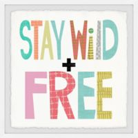 Marmont Hill Stay Wild and Free 18-Inch Squared Framed Wall Art