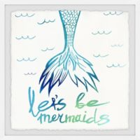 Marmont Hill Let's Be Mermaid 12-Inch Squared Framed Wall Art