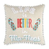 Life is Better in Flip Flops Square Throw Pillow