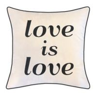 "Edie @ Home ""Love is Love"" Square Throw Pillow in Cream"