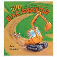 """""""Little Excavator"""" by Anna Dewdney"""