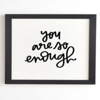 """Deny Designs """"You Are So Enough"""" 8-Inch x 9.5-Inch Framed Wall Art"""