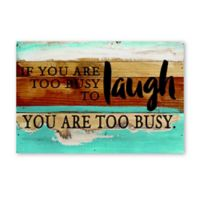 Sweet Bird & Co. Too Busy to Laugh 8-Inch x 12-Inch Wood Wall Art