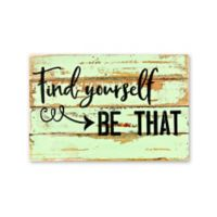 Sweet Bird & Co. Find Yourself Be That Reclaimed Wood Wall Art