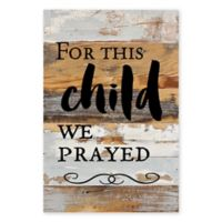 Sweet Bird & Co. For This Child We Prayed 18-Inch x 12-Inch Reclaimed Wood Wall Art