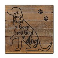 "Sweet Bird & Co ""Not a Home.. A Dog"" Wood Wall Art in Natural"