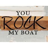 """Sweet Bird & Co """"You Rock My Boat"""" Wood Wall Art in Blue/Grey"""