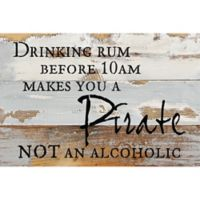 Sweet Bird & Co. Rum Before 10 am 8-Inch x 12-Inch Reclaimed Wood Wall Art
