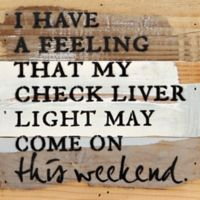Sweet Bird & Co. Check My Liver Light 8-Inch Square Reclaimed Wood Wall Art