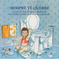 """""""Siempre Te Querre/Love You Forever"""" by Robert Munsch (Spanish)"""