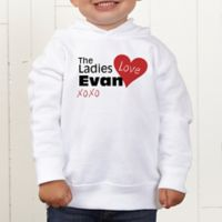 The Ladies Love Me Personalized Toddler Hooded Sweatshirt