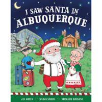 """I Saw Santa in Albuquerque"" by J.D. Green"