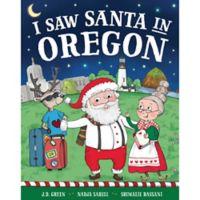 """I Saw Santa in Oregon"" by J.D. Green"