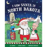 """I Saw Santa in North Dakota"" by J.D. Green"