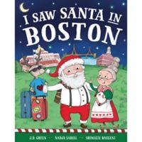 """I Saw Santa in Boston"" by J.D. Green"