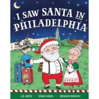 """""""I Saw Santa in Philadelphia"""" by J.D. Green"""
