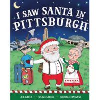 """I Saw Santa in Pittsburgh"" by J.D. Green"