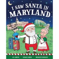 """""""I Saw Santa in Maryland"""" by J.D. Green"""