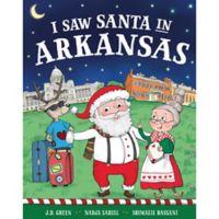 """I Saw Santa in Arkansas"" by J.D. Green"