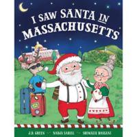 """I Saw Santa in Massachusetts"" by J.D. Green"