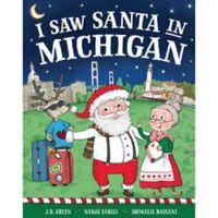 """""""I Saw Santa in Michigan"""" by J.D. Green"""