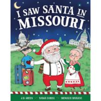 """""""I Saw Santa in Missouri"""" by J.D. Green"""