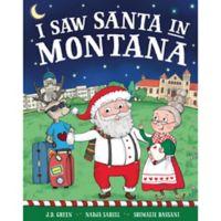 """I Saw Santa in Montana"" by J.D. Green"