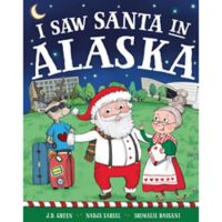 """I Saw Santa in Alaska"" by J.D. Green"