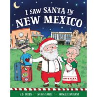 """""""I Saw Santa in New Mexico"""" by J.D. Green"""